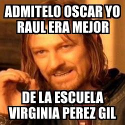 Oscar And Dehn Yo Treats by Meme Boromir Admitelo Oscar Yo Raul Era Mejor De La