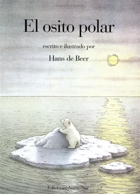 osito polar sp little polar bear spanish edition hans de beer 9781558583900 amazon com