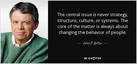 kotter need for change top 25 quotes by john p kotter of 63 a z quotes