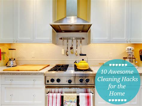 hacks for home 10 best cleaning hacks for the home