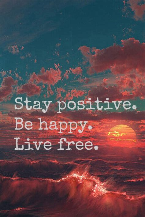 Be Free Be Happy Be Stay Positive Be Happy Live Free Pictures Photos And