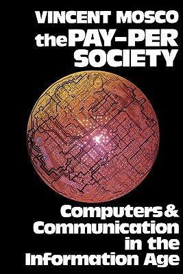 Information Age Essay by Pay Per Society Computers And Communication In The Information Age Essays In Critical Theory And