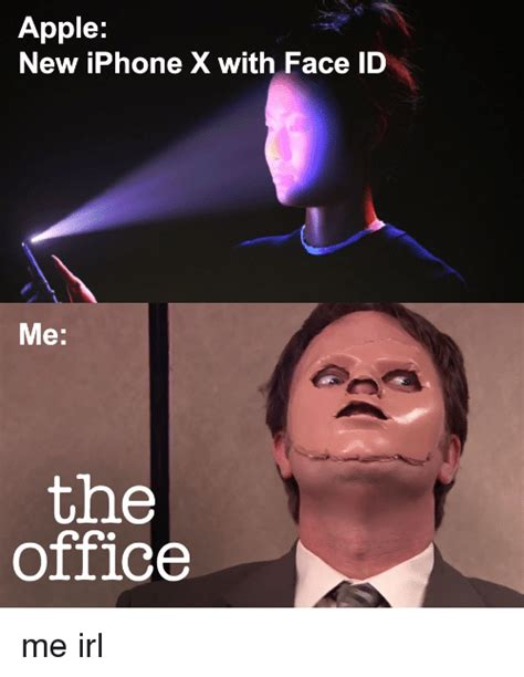 X I Meme - apple new iphone x with face id me the office apple meme