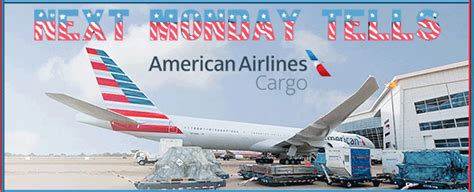 next monday tells american airlines cargo