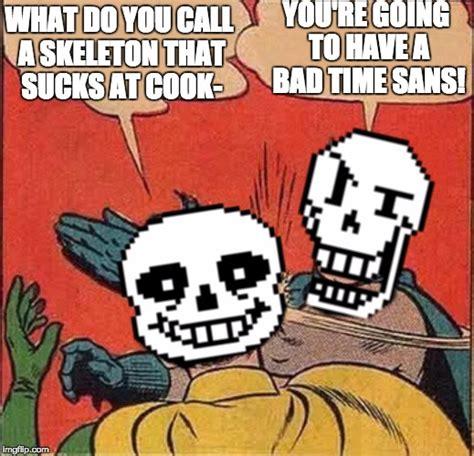 Comic Sans Meme Generator - papyrus slapping sans imgflip