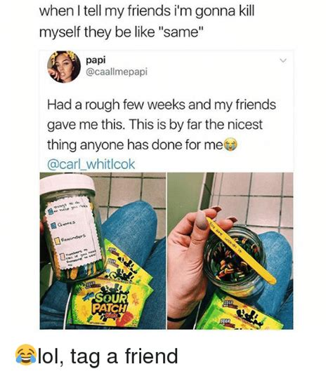 Friend I M Gonna Tell - 25 best memes about patch patch memes