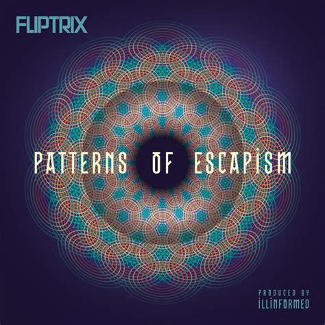 pattern mode citybeat lyrics fliptrix patterns of escapism cd album at discogs