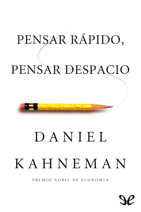 pdf libro e pensar rapido pensar despacio thinking fast and slow descargar pensar r 225 pido pensar despacio daniel kahneman en pdf libros gratis