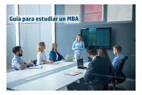 The Un Mba by Gu 237 A Para Estudiar Un Mba J 243 Venes Loentiendo