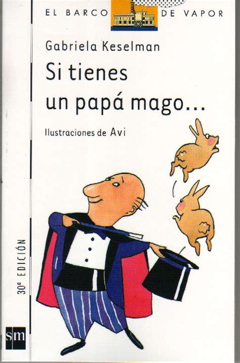 si tienes un papa si tienes un pap 225 mago gabriela keselman literatura infantil autodidaccia chilecomparte