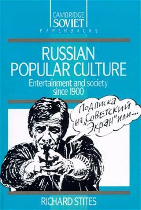 pop culture in the flesh books russian popular culture entertainment and society since