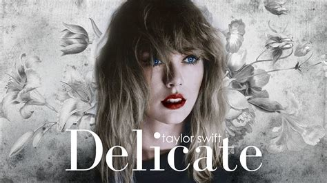 taylor swift delicate about vietsub delicate taylor swift youtube