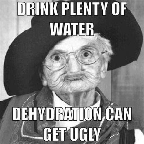 funny hot water jokes dehydration can get ugly memes pinterest funny