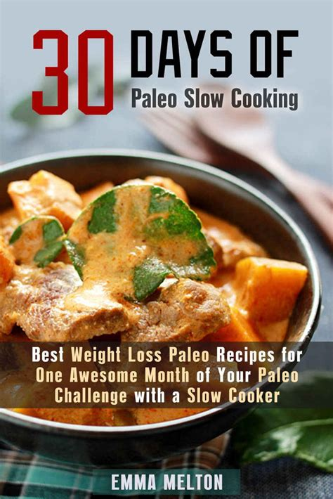 paleo cooker cookbook 30 day paleo cooker challenge discover the secret to losing weight fast with 90 recipes 30 each for breakfast lunch and dinner books 1000 ideas about 30 day paleo challenge on