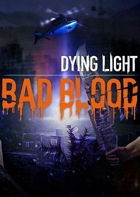 and light xbox one release date dying light bad blood xbox one release date