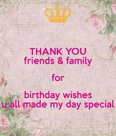 Birthday Thanks Quotes To Friends Thank You Friends Family For Birthday Wishes U All Made