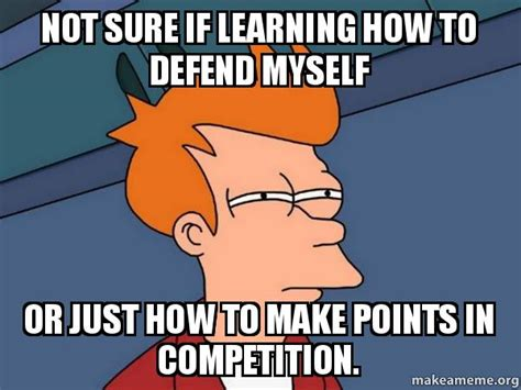 How To Make Video Memes - not sure if learning how to defend myself or just how to make points in competition futurama