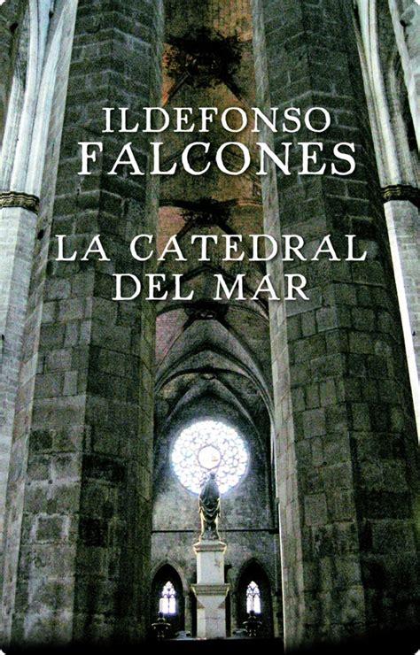 la catedral del mar de ildefonso falcones de sierra arealibros