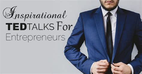 Benefits Of Mba For Entrepreneurs by Top 16 Inspiring Ted Talks For Entrepreneurs Must