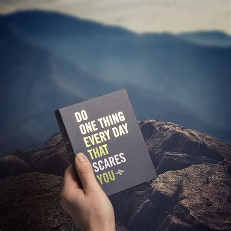 Things Every Day do one thing every day that scares you firebox