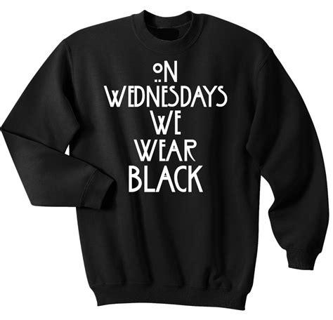 Sweater We Black on wednesdays we wear black sweater