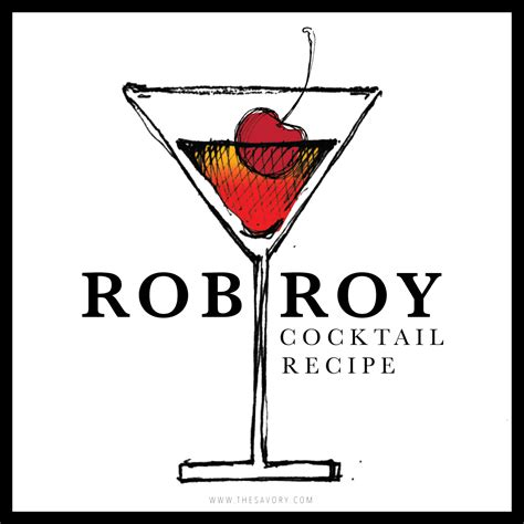 rob roy cocktail recipe the savory
