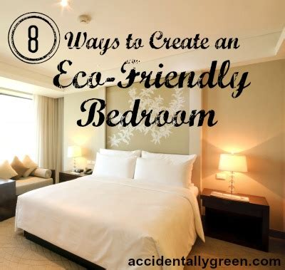 ways to design your bedroom 8 ways to create an eco friendly bedroom accidentally green