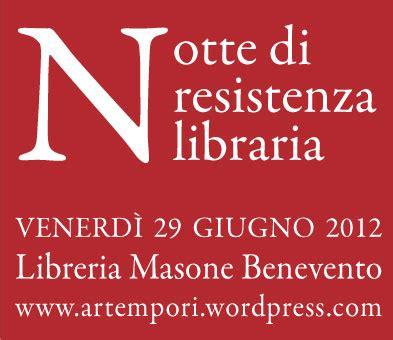 librerie benevento notte di resistenza libraria 29 giugno 2012 libreria