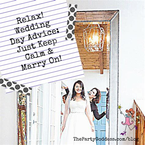 Wedding Day Advice by Wedding Day Advice Just Keep Calm On