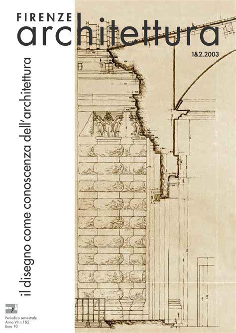 della cania firenze architettura 2003 1 2 by dida issuu