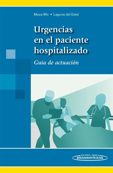 libro el paciente urgencias en el paciente hospitalizado gu 237 a de actuaci 243 n