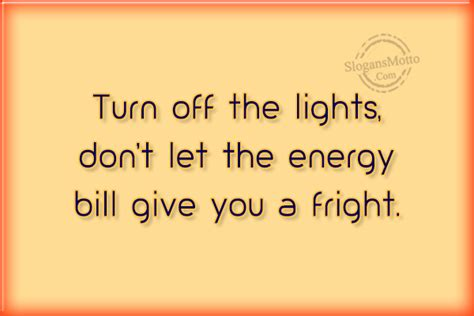 Don T Turn The Lights by Save Electricity Slogans