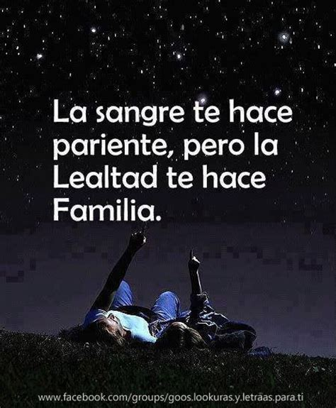 sangre o amor spanish b00r5obg3e la sangre te hace pariente pero la lealtad te hace familia misfrases isismaat frases citas