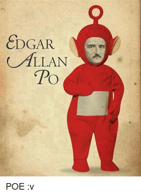 Edgar Allen Poe Meme - edgar allan po poe v meme on me me