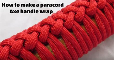 parachute cord handle wrap mountain mann survival how to make a paracord axe handle wrap