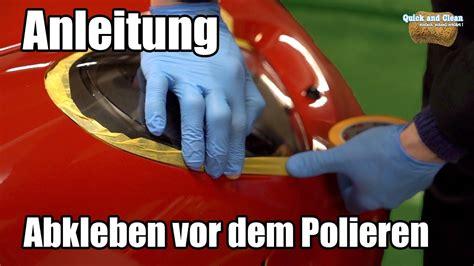 Autolackaffen Polieren by Anleitung Lackabkleben Vor Dem Polieren Autolackaffen