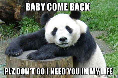 Baby Come Back Meme - confession panda meme