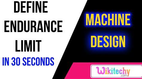define machina define endurance limit machine design interview