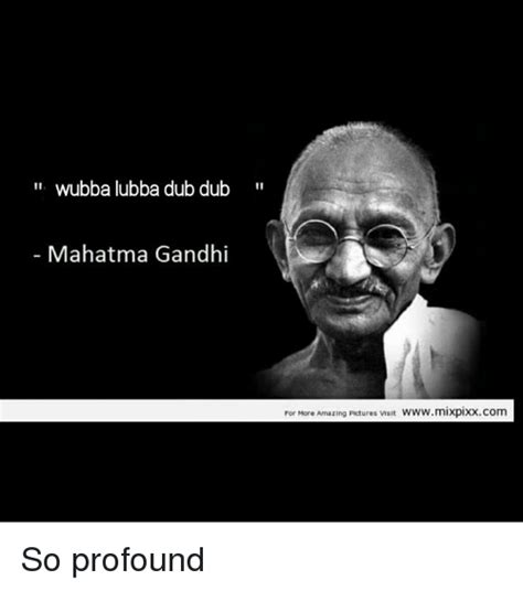 Gandhi Memes - funny wubba lubba dub dub memes of 2017 on me me