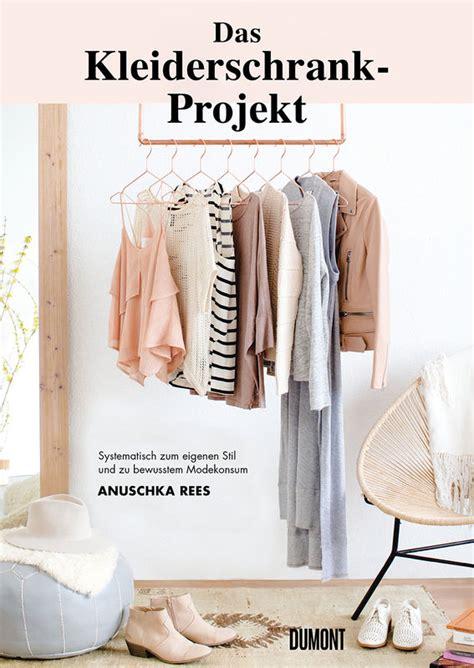 kleiderschrank projekt das kleiderschrank projekt anuschka rees 978 3 8321