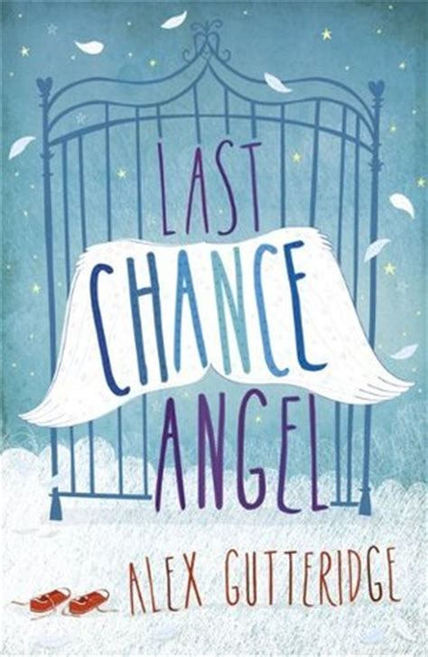 Novel The Chance Angelxs awfully big reviews last chance by alex gutteridge