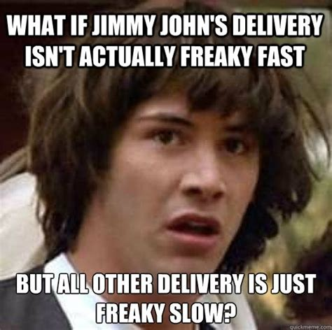 Meme Jimmy - 17 best images about jimmy johns on pinterest spreads
