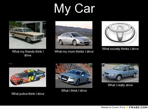 Car Memes - my car meme hahahaha pinterest car memes cars and meme