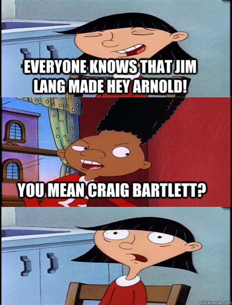 Hey Arnold Meme - everyone knows that jim lang made hey arnold you mean