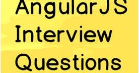 javascript tutorial interview questions and answers for experienced 60 updated angular js interview questions and answers