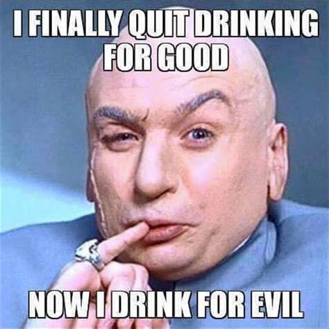 Quit drinking funny pictures quotes memes jokes