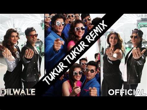 dilwale dj remix mp3 download 2015 download tukur tukur remix dilwale shah rukh khan