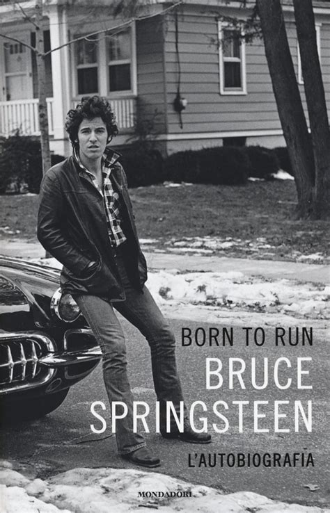 libro born to run libro born to run di b springsteen lafeltrinelli