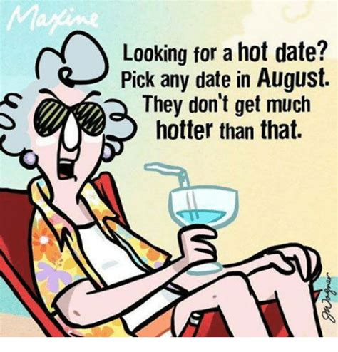 looking for a hot date pick any date in august they don t