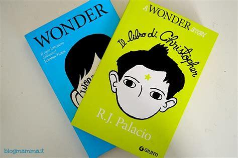 libro pdf wonder il libro di christopher e le amicizie importanti blogmamma it